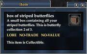 A box of striped butterflies