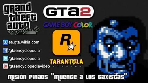 """Grand Theft Auto 2 (GBC) - Misión Piraos """"Muerte a los taxistas"""""""