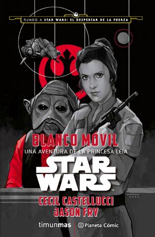 Archivo:Blanco Móvil - Una Aventura de la Princesa Leia.png