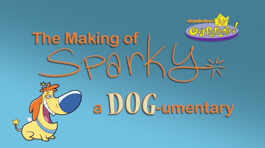 The Making of Sparky: A DOG-umentary | Fairly Odd Parents Wiki | FANDOM powered by Wikia