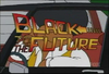 Blacktothefuture