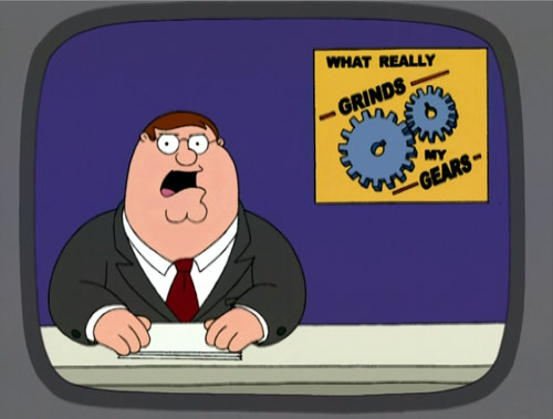 Image result for peter griffin grinds my gears
