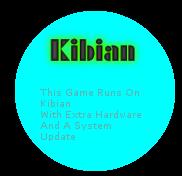 Kibiannewrunsmoothwithupdateandhardware
