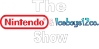 Nintendo and Iceboys12co. Show