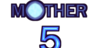 Mother 5
