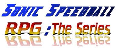 Sonic Speedball RPG The Series