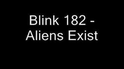 Blink 182 - Aliens Exist