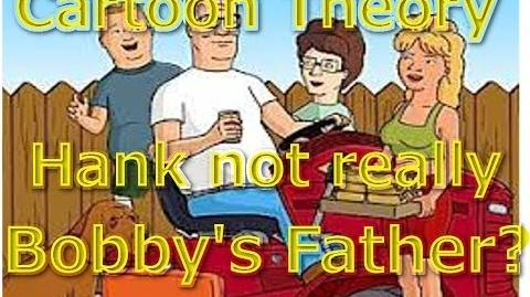 Cartoon Conspiracy Theory King of the Hill Hank is not Bobbys Real Father?!