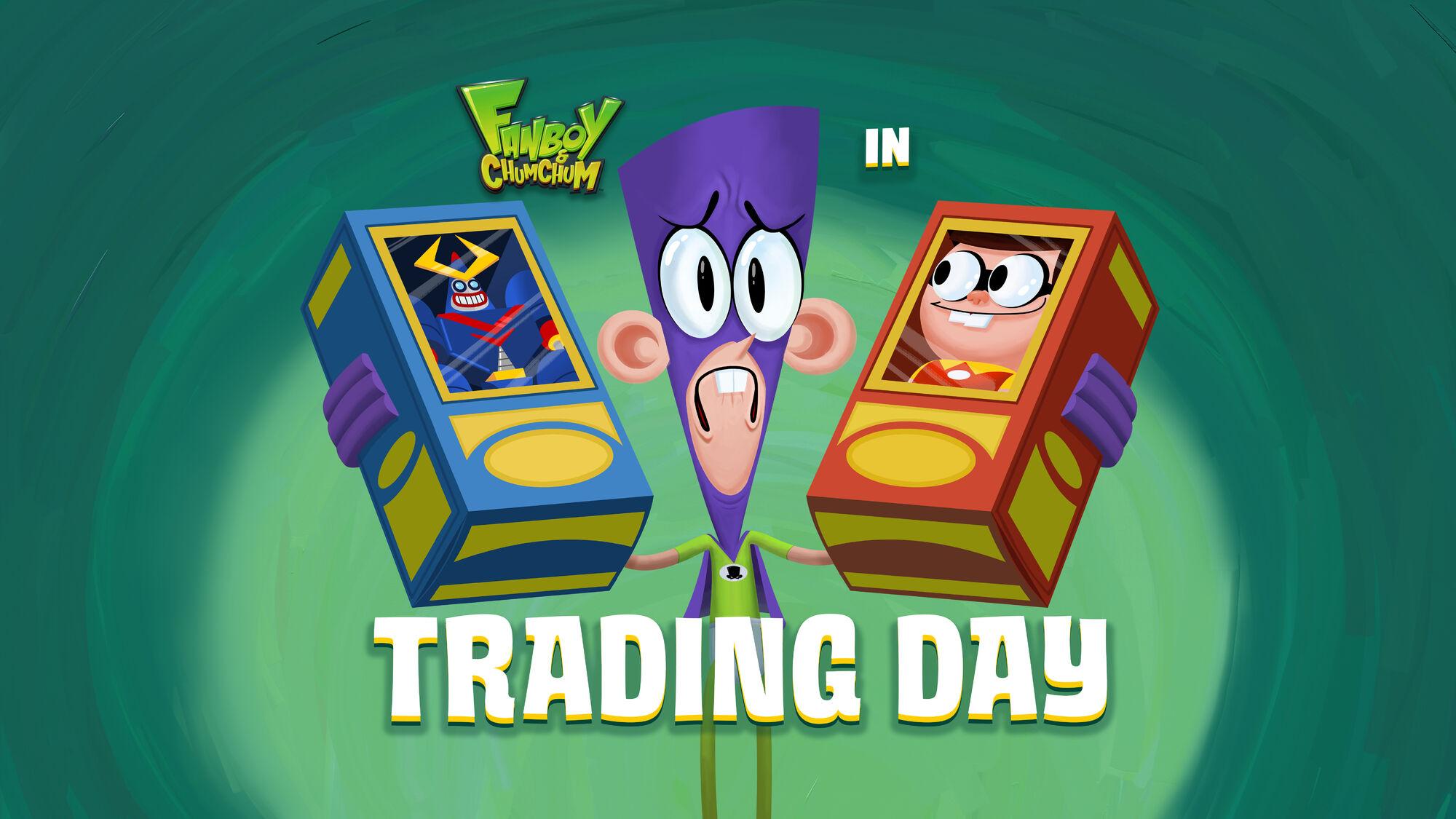 Trading Day | Fanboy & Chum Chum Wiki | FANDOM powered by ...