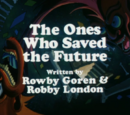 The Ones Who Saved The Future (Part V)