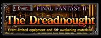 FFBE Event- The Dreadnaught