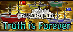 Final Fantasy Tactics Event Truth is Forever Brigade