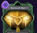Behold Me!