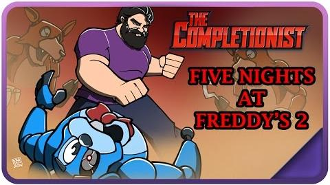 Five Nights at Freddy's 2 - The Completionist Ep