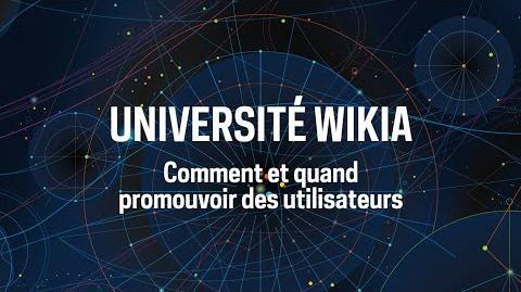 Université Wikia - Comment et quand promouvoir des utilisateurs