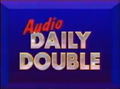 Audio Daily Double -1.png