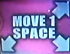 Move 1 Space (Up-Right, Down-Left, and Down-Right)