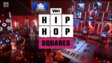 VH1 Hip Hop Squares