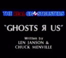 Ghosts R Us