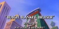Beach Blanket Bruiser