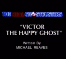 Victor the Happy Ghost