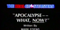 Apocalypse - - What, Now?