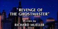 Revenge of the Ghostmaster