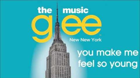 Glee - You Make Me Feel So Young