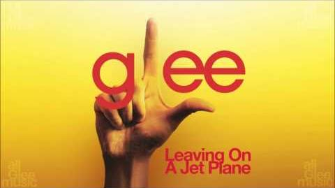 Leaving On A Jet Plane Glee HD FULL STUDIO