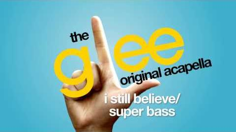 Glee - I Still Believe Super Bass - Acapella Version
