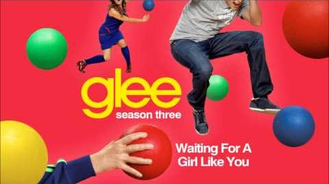 Waiting for a girl like you - Glee