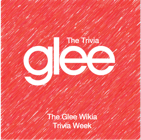 File:Glee Wiki Triva Week.png