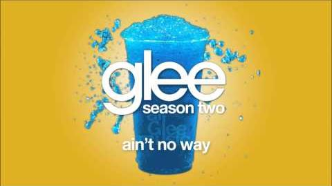 Ain't No Way Glee HD FULL STUDIO