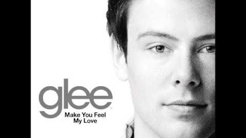 Glee - Make You Feel My Love (DOWNLOAD LYRICS)