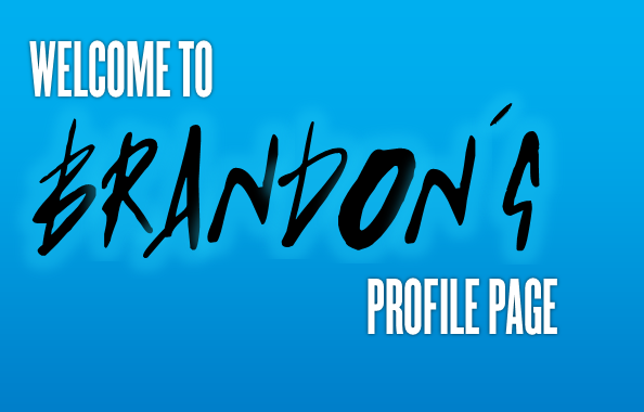 File:Welcome to Brandon's Profile Page.png