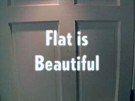 Flat is Beautiful