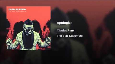 """""""Apologize"""" - Charles Perry"""
