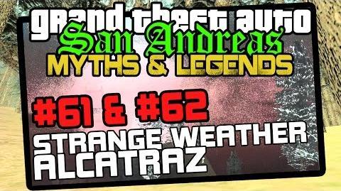 GTA San Andreas - Myths & Legends - Strange Weather & Alcatraz