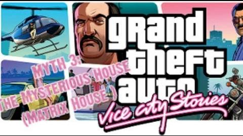 Grand Theft Auto Vice City Stories Myth Investigations Myth 3 The Mysterious House (Matrix House)
