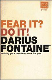 Fear It Do It