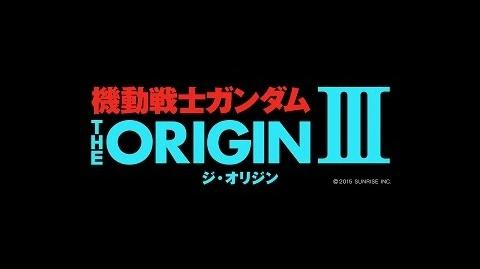 MOBILE SUIT GUNDAM THE ORIGIN Ⅲ Dawn of Rebellion 13-Minute Streaming (CN・HK・TW・EN・KR・FR Sub)