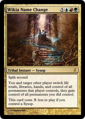 File:Giga's Wikia Name Change Magic Card.jpg