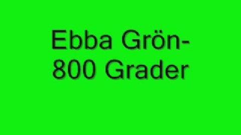Ebba grön-800 Grader (med text)