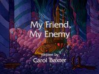 My Friend, My Enemy