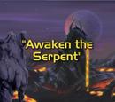 Awaken the Serpent