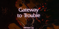 Gateway to Trouble