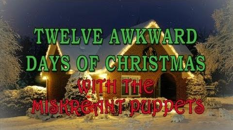 12 Awkward Days of Xmas -- Miskreant Puppets