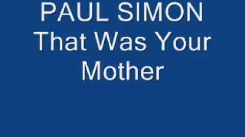 Paul Simon- That Was Your Mother