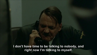 Hitler is phoned by no one