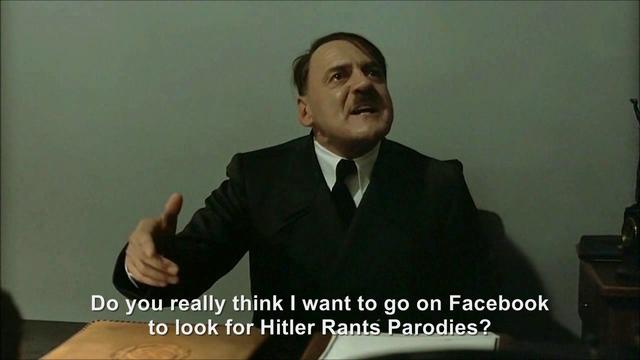 File:Hitler is informed Hitler Rants Parodies is on Facebook.png